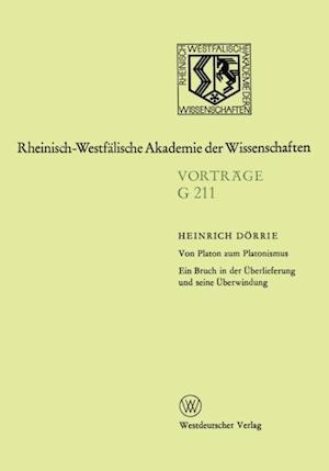 Von Platon zum Platonismus Ein Bruch in der Uberlieferung und seine Uberwindung af Heinrich Dorrie