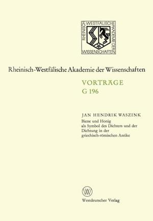 Biene und Honig als Symbol des Dichters und der Dichtung in der griechisch-romischen Antike af Jan Hendrik Waszink