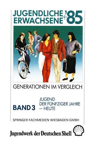 Jugendliche + Erwachsene '85: Generationen im Vergleich af Studie Im Auftrag Des Jugendwerks Der Deutschen Shell