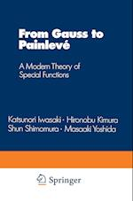 From Gauss to Painlevé : A Modern Theory of Special Functions