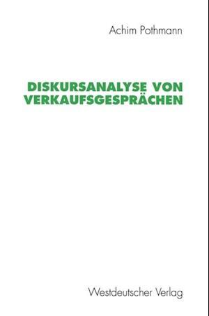 Diskursanalyse von Verkaufsgesprachen af Achim Pothmann