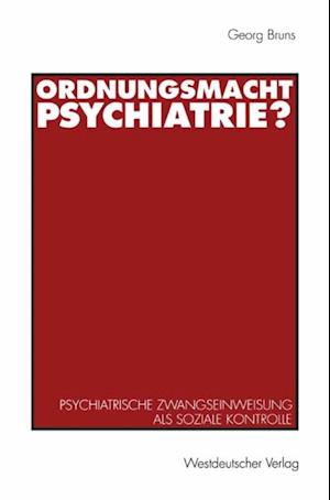 Ordnungsmacht Psychiatrie?