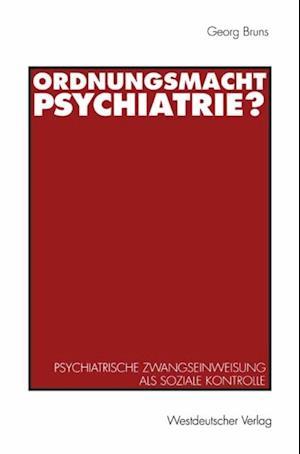 Ordnungsmacht Psychiatrie? af Georg Bruns
