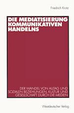 Die Mediatisierung kommunikativen Handelns af Friedrich Krotz