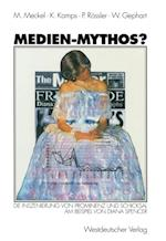 Medien-Mythos? af Patrick Rossler, Klaus Kamps, Miriam Meckel