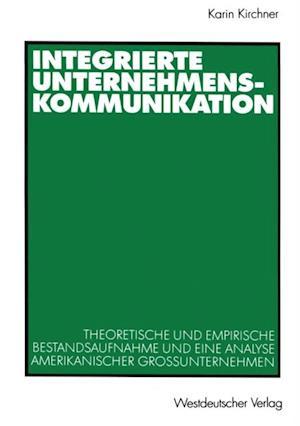 Integrierte Unternehmenskommunikation af Karin Kirchner