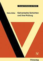Galvanische Schichten und ihre Prufung (Viewegs Fachbucher der Technik)