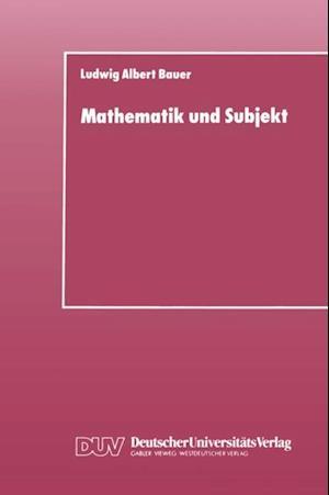 Mathematik und Subjekt af Ludwig Albert Bauer