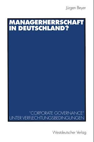 Managerherrschaft in Deutschland? af Jurgen Beyer