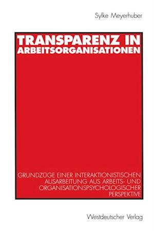 Transparenz in Arbeitsorganisationen af Sylke Meyerhuber