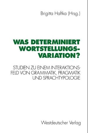 Was determiniert Wortstellungsvariation?