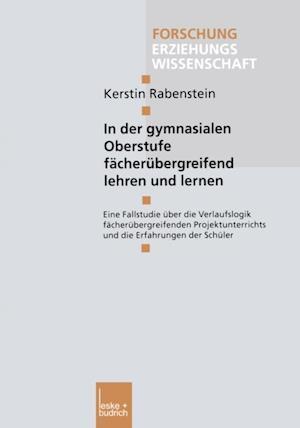 In der gymnasialen Oberstufe facherubergreifend lehren und lernen af Kerstin Rabenstein