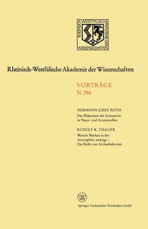 Das Phanomen der Symmetrie in Natur- und Arzneistoffen. Warum Methan in der Atmosphare ansteigt - Die Rolle von Archaebakterien af Hermann J. Roth