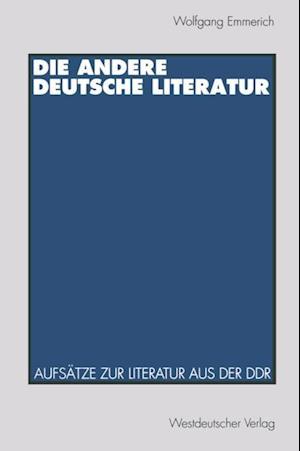 Die andere deutsche Literatur af Wolfgang Emmerich