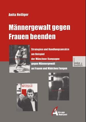 Mannergewalt gegen Frauen beenden af Anita Heiliger