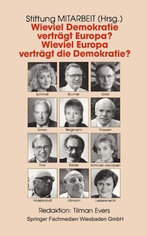 Wieviel Demokratie vertragt Europa? Wieviel Europa vertragt die Demokratie?