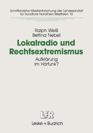Lokalradio und Rechtsextremismus af Bettina Nebel, Ralph Wei