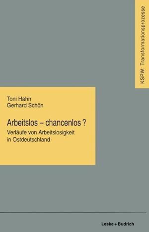 Arbeitslos - chancenlos? af Toni Hahn, Gerhard Schon