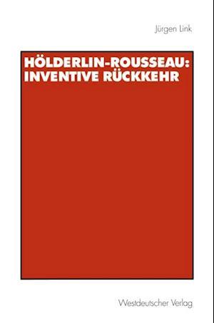 Holderlin-Rousseau: Inventive Ruckkehr af Jurgen Link