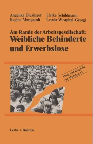Am Rande der Arbeitsgesellschaft: Weibliche Behinderte und Erwerbslose af Ulrike Schildmann, Regine Marquardt, Angelika Diezinger