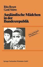 Auslandische Madchen in der Bundesrepublik af Rita Rosen, Gerd Stuwe