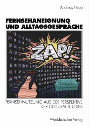 Fernsehaneignung und Alltagsgesprache af Andreas Hepp
