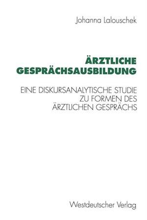 Arztliche Gesprachsausbildung af Johanna Lalouschek
