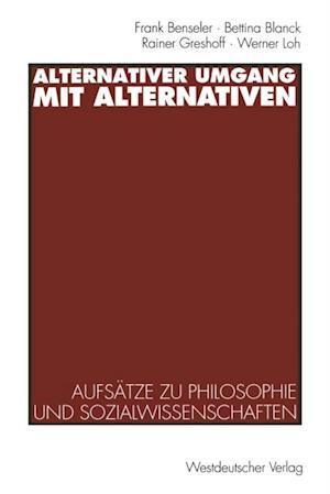 Alternativer Umgang mit Alternativen af Rainer Greshoff, Frank Benseler, Bettina Blanck