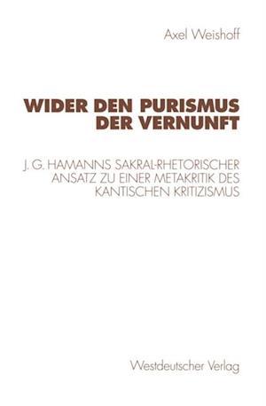 Wider den Purismus der Vernunft af Axel Weishoff