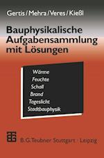 Bauphysikalische Aufgabensammlung mit Losungen af Karl Gertis