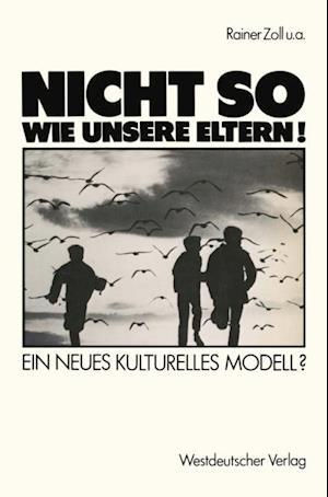 Nicht so wie unsere Eltern!' af Heinz Brauer, Rainer Zoll, Henri Bents