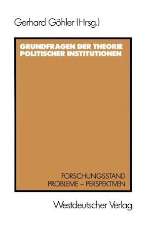 Grundfragen der Theorie politischer Institutionen