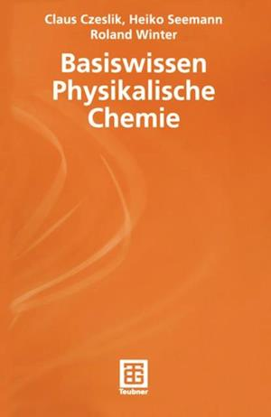Basiswissen Physikalische Chemie af Claus Czeslik