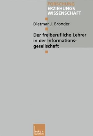 Der freiberufliche Lehrer in der Informationsgesellschaft af Dietmar J. Bronder