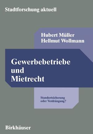 Gewerbebetriebe und Mietrecht af Hubert Muller, Hellmut Wollmann