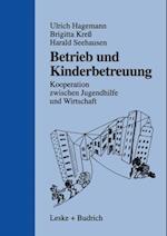 Betrieb und Kinderbetreuung af Ulrich Hagemann, Harald Seehausen, Brigitte Kre