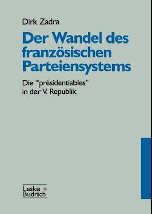 Der Wandel des franzosischen Parteiensystems
