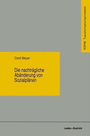 Die nachtragliche Abanderung von Sozialplanen af Cord Meyer