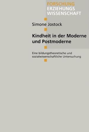 Kindheit in der Moderne und Postmoderne af Simone Jostock
