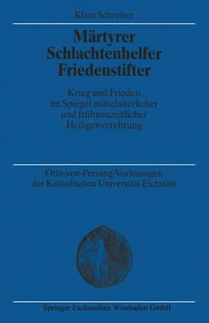 Martyrer Schlachtenhelfer Friedenstifter af Klaus Schreiner