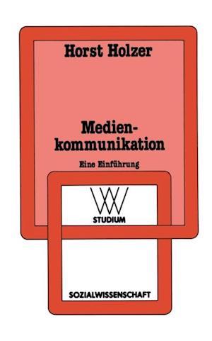 Medienkommunikation af Horst Holzer