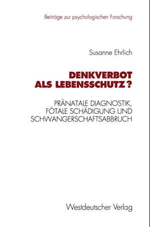Denkverbot als Lebensschutz? af Susanne Ehrlich