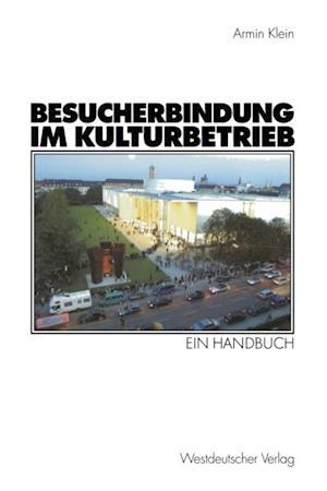 Besucherbindung im Kulturbetrieb af Armin Klein