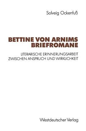 Bettine von Arnims Briefromane af Solveig Ockenfu
