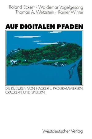 Auf digitalen Pfaden af Waldemar Vogelgesang, Rainer Winter, Thomas A. Wetzstein