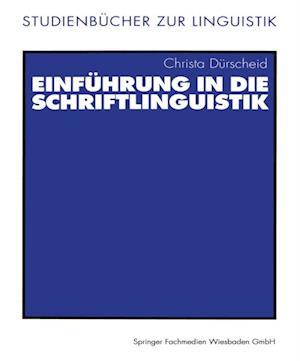 Einfuhrung in die Schriftlinguistik af Christa Durscheid
