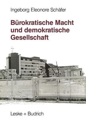 Burokratische Macht und demokratische Gesellschaft