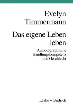 Das eigene Leben leben af Evelyn Timmermann