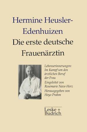 Die Erste Deutsche Frauenärztin Lebenserinnerungen