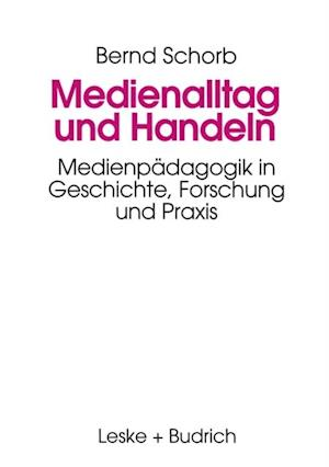 Medienalltag und Handeln af Bernd Schorb